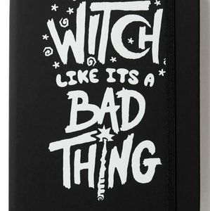 Witch like it's a bad thing journal